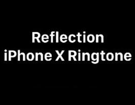 iPhoneX新铃声(Reflection)MP3