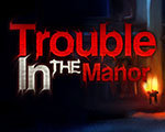 Trouble In The Manor 英文版