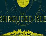 The Shrouded Isle 中文版