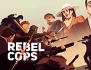 Rebel Cops 破解版