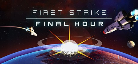 《先发制人 First Strike: Final Hour》中文版百度云迅雷下载